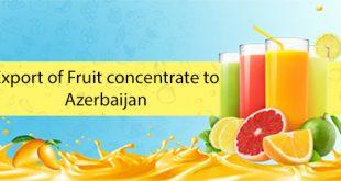 بازرگانی صادرات کنسانتره میوه به کشور آذربایجان